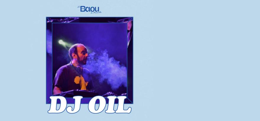 DJ OIL @ BAOU